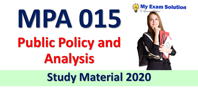 MPA 015 Public Policy and Analysis Study Material 2020