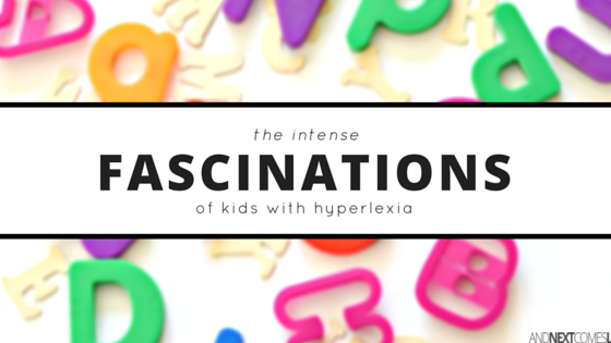 A look at the intense fascinations of kids with hyperlexia from And Next Comes L