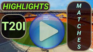 T20I Matches Highlights Videos