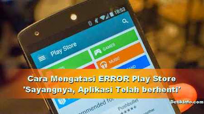 Cara mengatasi 'Sayangnya, Layanan Google Play Store Telah Berhenti'