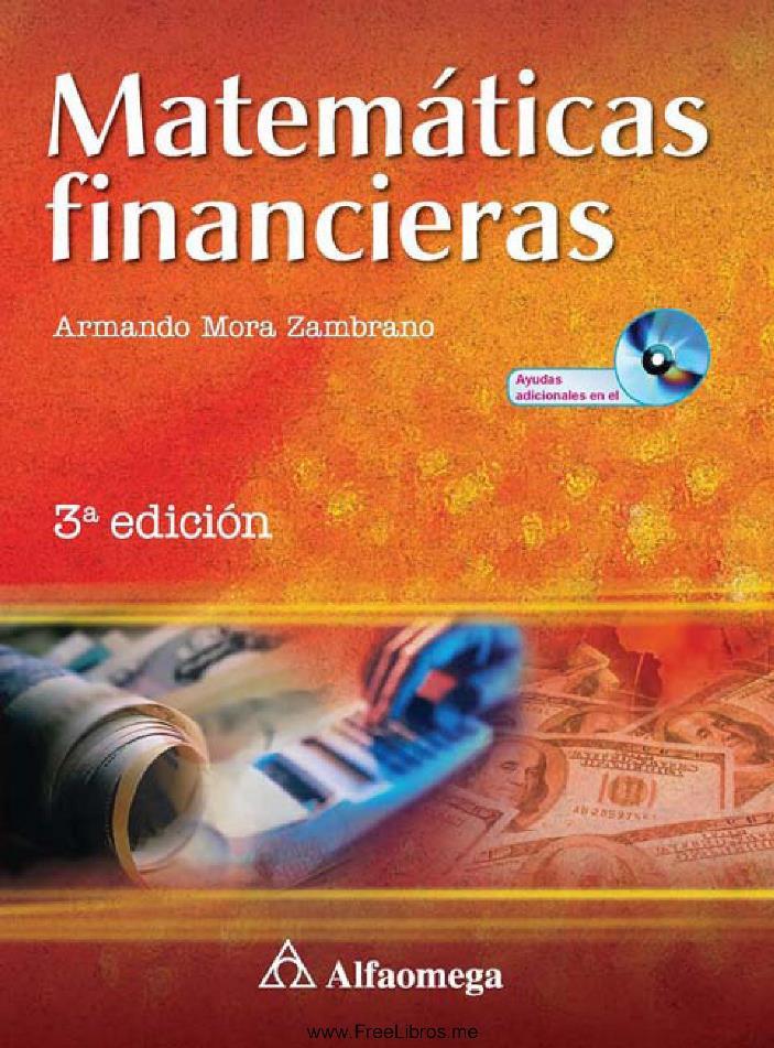 Matemáticas Financieras, 3ra Edición – Armando Mora Zambrano