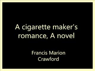 A cigarette maker's romance novel