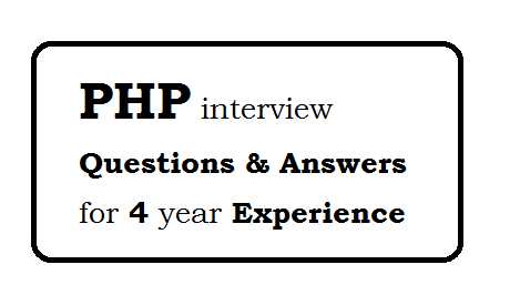 PHP interview questions and answers for 4 year experience