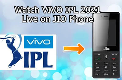 Watch IPL 2021 on Jio Phone