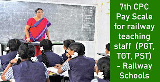 7th CPC Pay Scale for railway teaching staff in Railway Schools