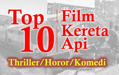top sepuluh film kereta api thriller horor komedi