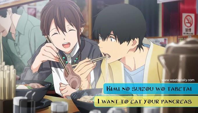 I want to eat your pancreas || Kimi no Suizou wo Tabetai