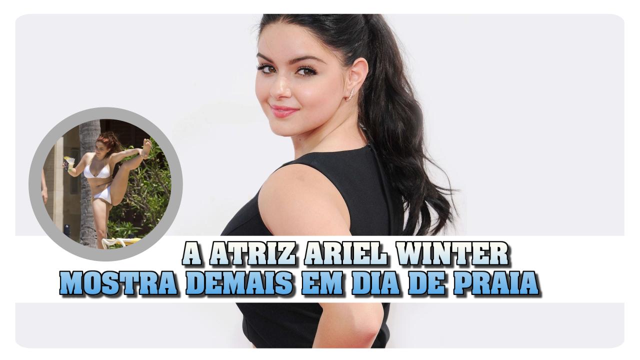 a-atriz-ariel-winter-mostra-demais