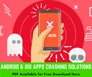 Android and iOS Devices Apps Crashing Solutions