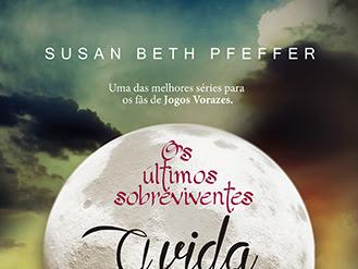 [Resenha] Os Últimos Sobreviventes, volume 1: A Vida Como Ela Era, de Susan Beth Pfeffer e Bertrand Brasil (Grupo Editorial Record)