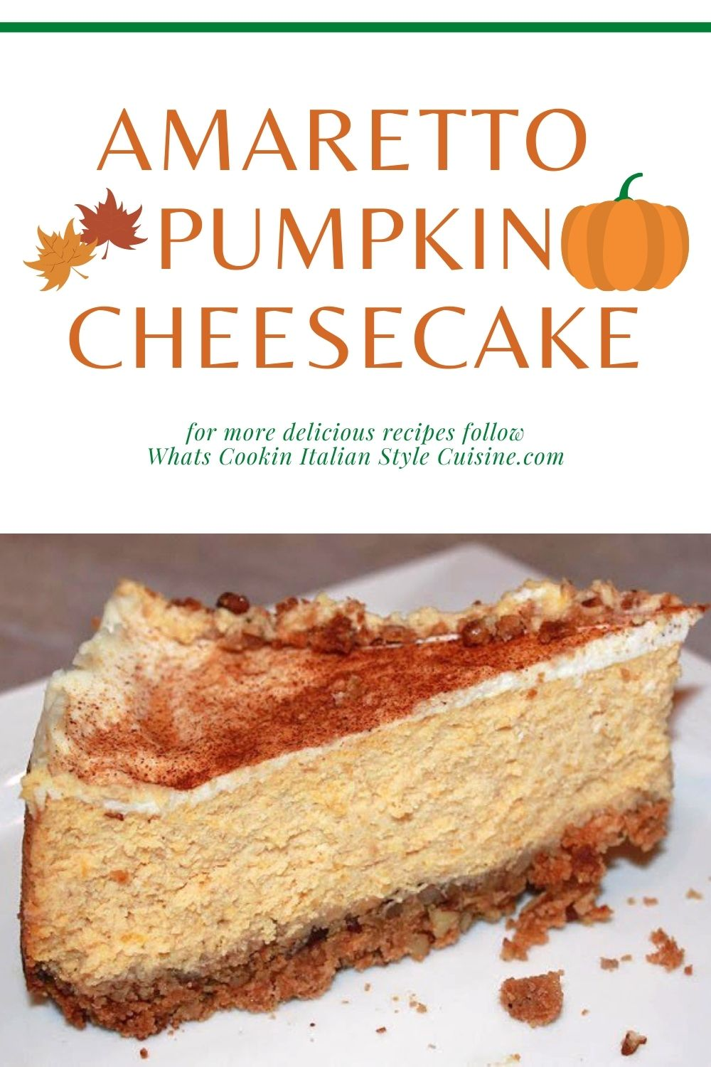 this is a pin for later sliced of Amaretto Pumpkin Cheesecake recipe