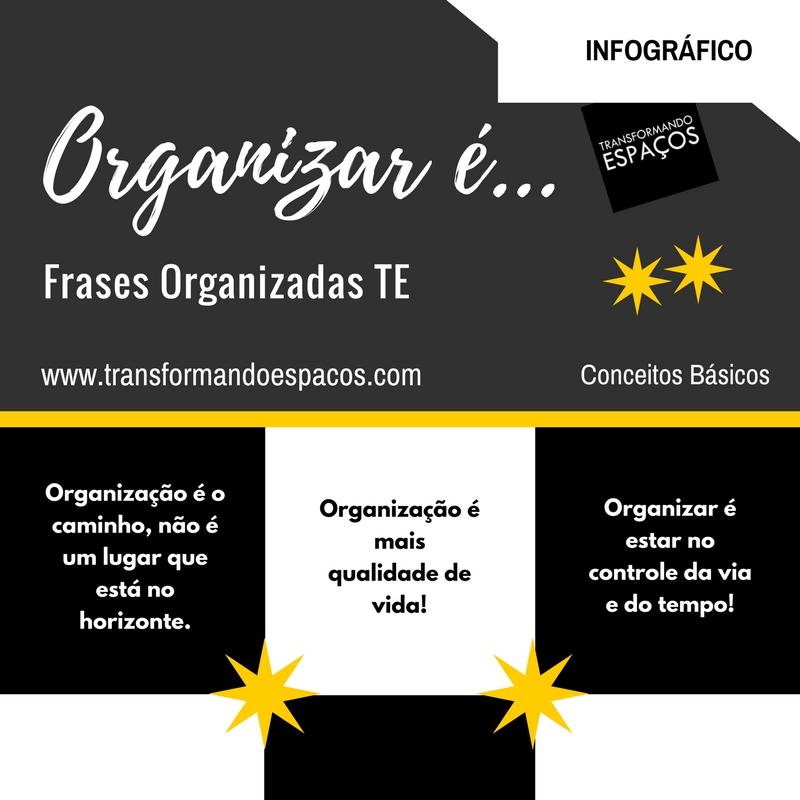 Infográfico Frases Organizadas Transformando Espaços Organizaré