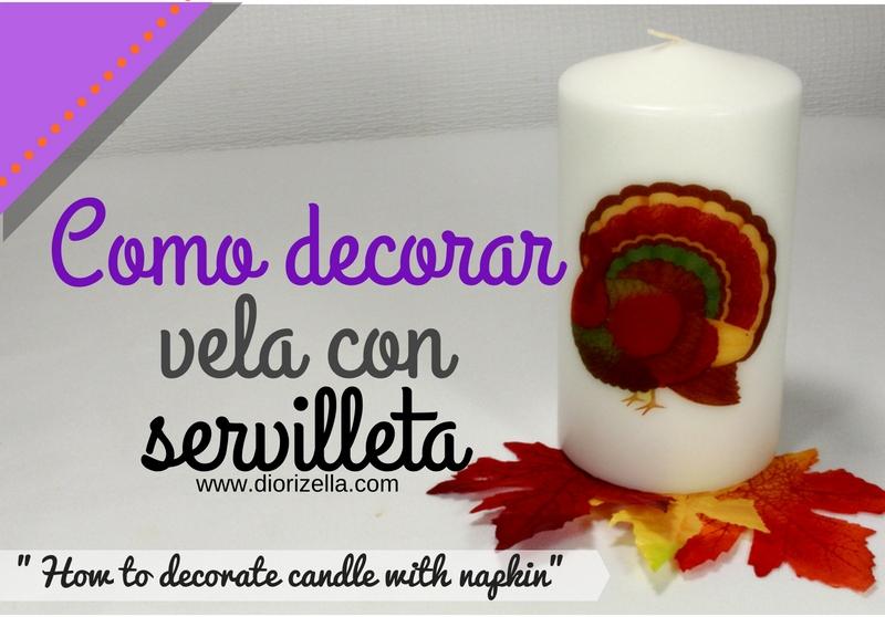 Diorizella Events And Crafts Como Decorar Vela Con Servilleta - Como-decorar-una-vela