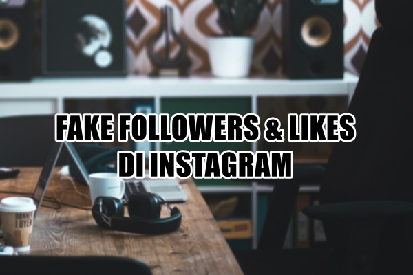 cara cek fake followers di Instagram