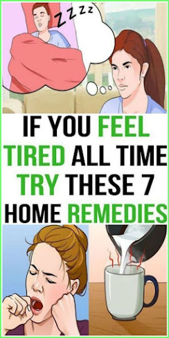 Are You Feeling Very Tired All The Time – 7 Home Remedies Will Boost Up You