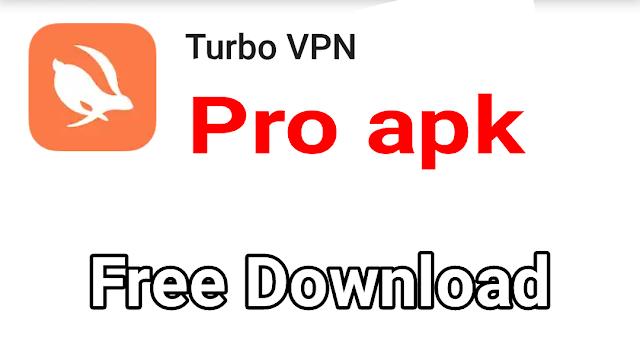 Turbo Vpn Pro Version ডাউনলোড করে নিন একদম ফ্রি..!