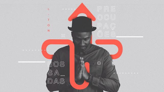 """L-TON estreia """"Bossa das Preocupações"""", segundo single do EP """"Lado B"""""""