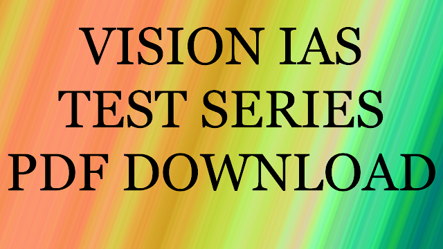 Vision IAS Test Series 2 Pdf Download
