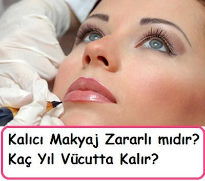 Kalıcı Makyaj Zararlı mıdır? Kaç Yıl Vücutta Kalır