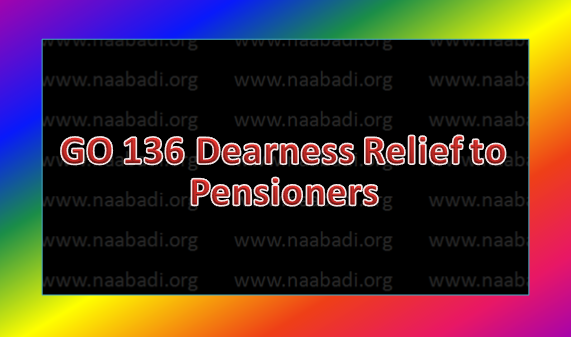 GO MS NO 136 Dearness Relief to pensioners with effect from 1st January 2017 Revised-Order issued