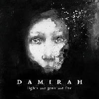 Damirah - Lights and Guns and Fire