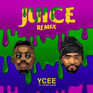 Ycee Ft Joyner Lucas – Juice Remix