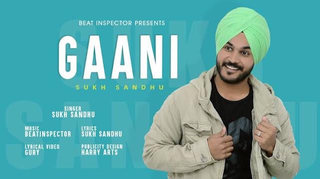 Gaani Lyrics Sukh Sandhu In English Punjabi Song 2020