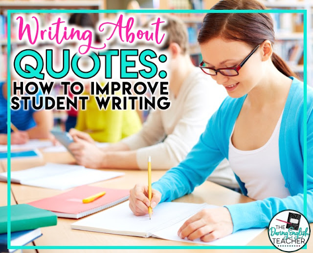 Improving Student Writing: Focusing on writing about quotes