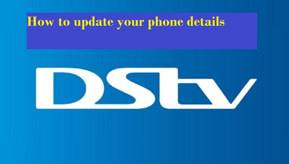 How to update your DSTV phone and contact details
