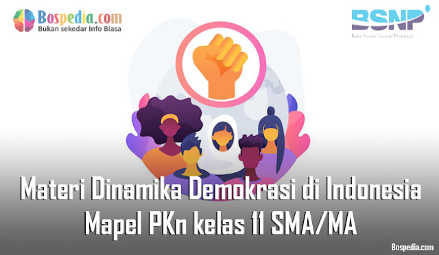 Materi Dinamika Demokrasi di Indonesia Mapel PKn kelas 11 SMA/MA