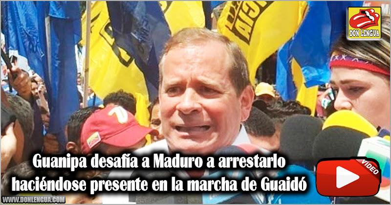 Guanipa desafía a Maduro a arrestarlo haciéndose presente en la marcha de Guaidó