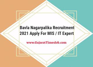 Bavla Nagarpalika Recruitment 2021 Apply For MIS / IT Expert
