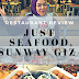 JUST SEAFOOD : SERVING SATISFYING AMBROSIA OF FRESH SEAFOOD | SUNWAY GIZA, DAMANSARA