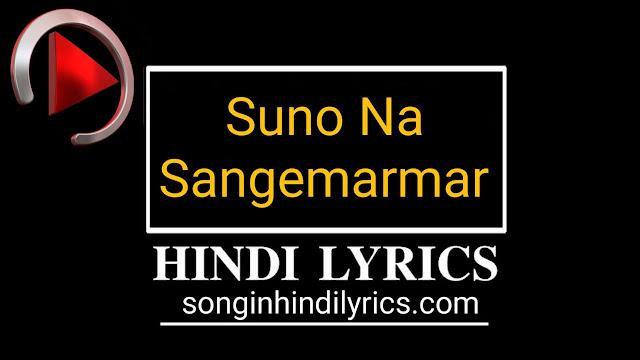 Suno Na Sangemarmar Lyrics – Youngistaan | Arijit Singh