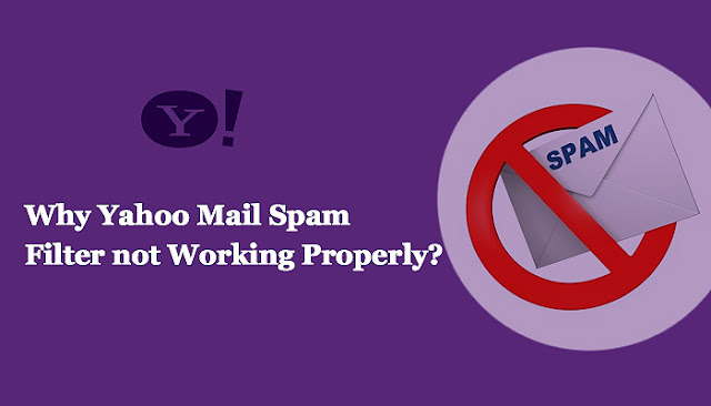 Why Yahoo Mail Spam Filter Not Working Properly?