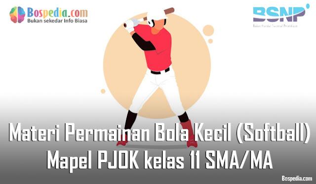 Materi Permainan Bola Kecil (Softball) Mapel PJOK kelas 11 SMA/MA