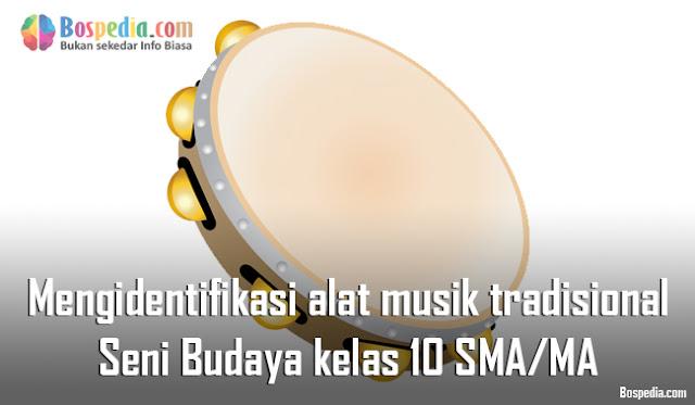 Materi Mengidentifikasi alat musik tradisional Mapel Seni Budaya kelas 10 SMA/MA