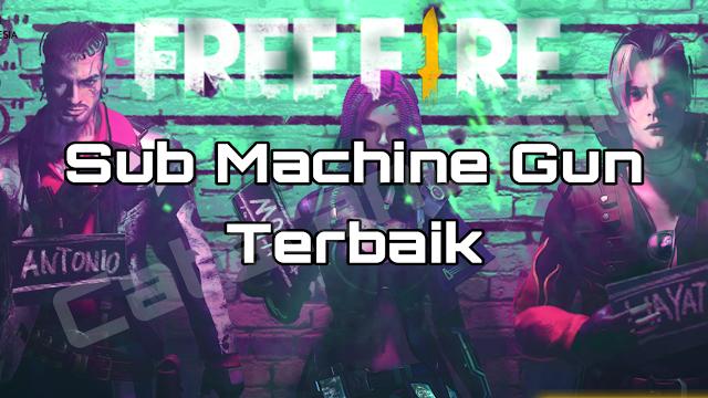 Rekomendasi Senjata Sub Machine Gun (SMG) di Game Free Fire