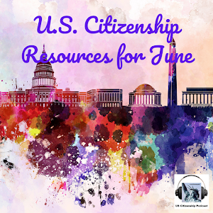 June U.S. Citizenship Resources
