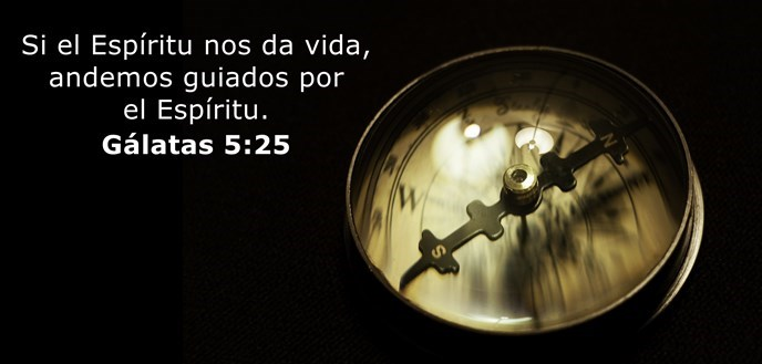 Si el Espíritu nos da vida, andemos guiados por el Espíritu.