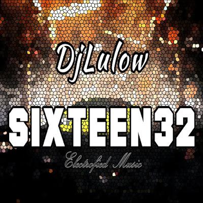 DjLulow - Sixteen32