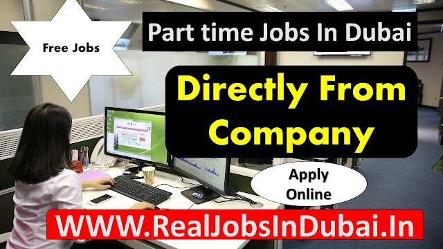 Part Time Jobs In Dubai - UAE 2021