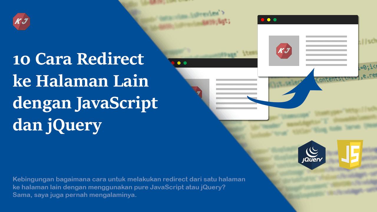 10 Cara Redirect ke Halaman Lain dengan JavaScript dan jQuery