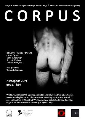 """CORPUS - Wystawa fotografii Kolektywu Twórczego """"Peryferia"""". ZPAF Okręg Śląski. Corpus - plakat. Projekt K. Myszkowski, 2019."""