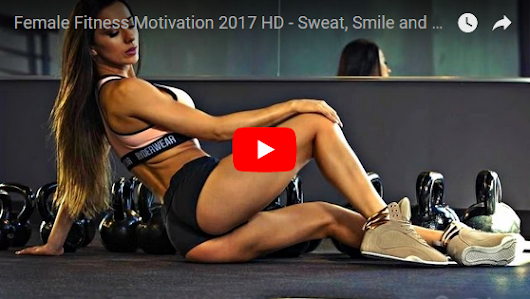 Female Fitness Motivation 2017 HD - Sweat, Smile and Repeat
