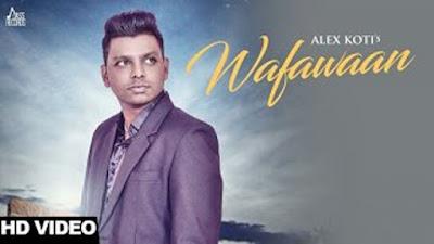 Wafawaan Lyrics - Alex Koti, Jatinder Jeetu   Punjabi Songs 2017