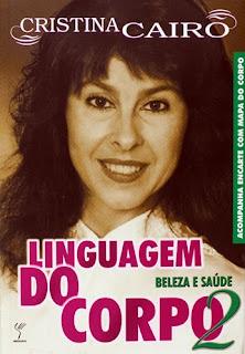 Linguagem do Corpo 2 - Beleza e Saúde - Cristina Cairo