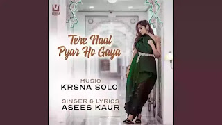 Checkout new song Tere naal pyar ho gaya lyrics penned and sung by Asees kaur