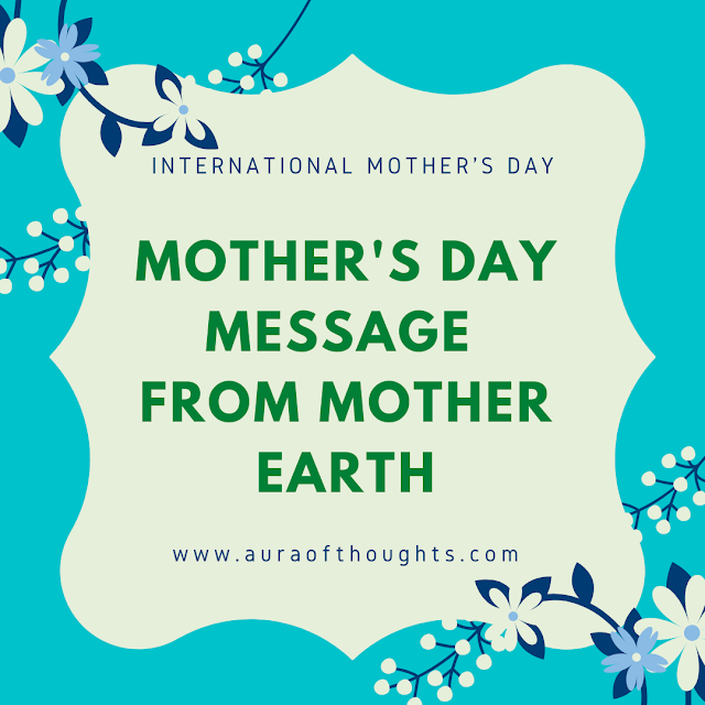 mother earth message - auraofthoughts