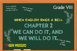 Materi Bahasa Inggris Kelas 8 Chapter 2 - We Can Do It, and We Will Do It